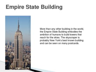 Empire State Building More than any other building in the world, the Empire S