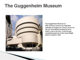 The Guggenheim Museum The Guggenheim Museum on Fifth Avenue is home to an imp