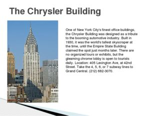The Chrysler Building One of New York City's finest office buildings, the Chr