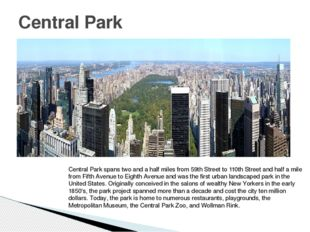 Central Park Central Park spans two and a half miles from 59th Street to 110t