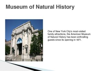 Museum of Natural History One of New York City's most-visited family attracti