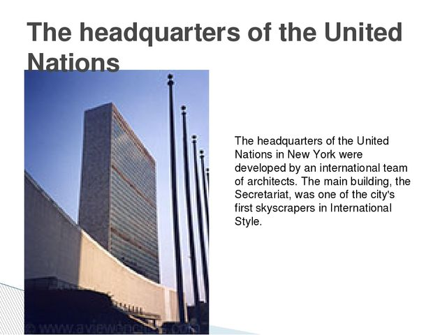 The headquarters of the United Nations The headquarters of the United Nations...