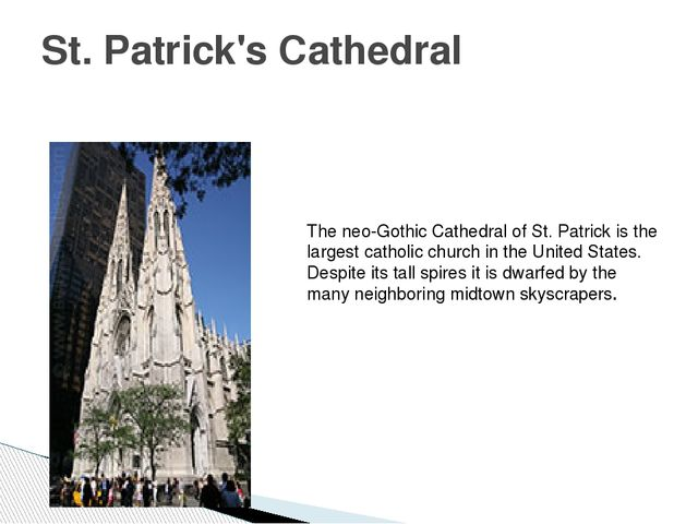 St. Patrick's Cathedral The neo-Gothic Cathedral of St. Patrick is the larges...