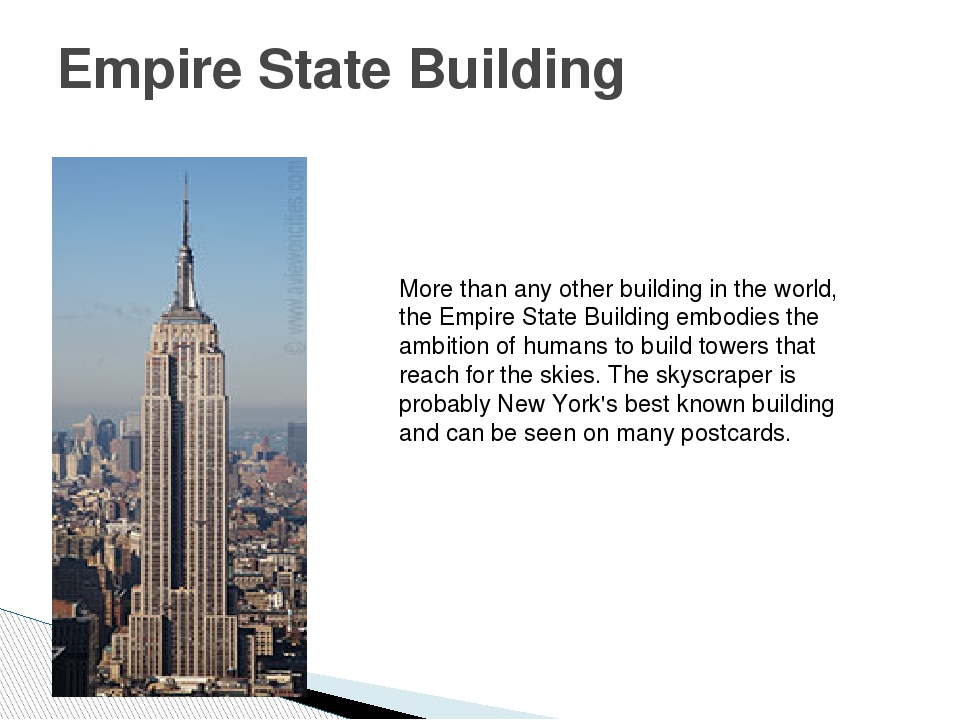 Empire State Building More than any other building in the world, the Empire S...