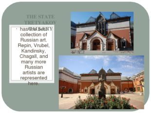 has the best collection of Russian art. Repin, Vrubel, Kandinsky, Chagall, an