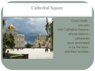 Cathedral Square Once inside, you can visit Cathedral Square, whose historic