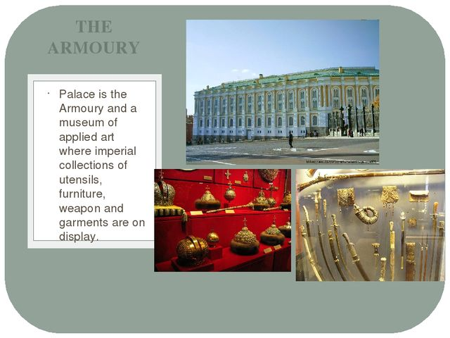 Palace is the Armoury and a museum of applied art where imperial collections...