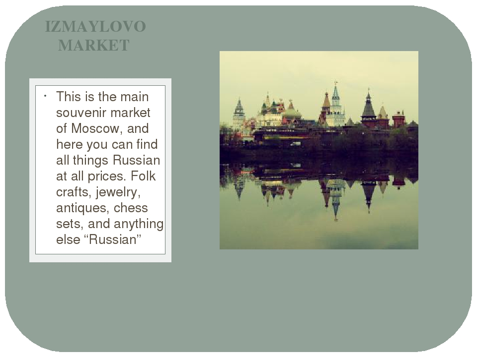 This is the main souvenir market of Moscow, and here you can find all things...