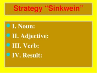 "Strategy ""Sinkwein"" I. Noun: II. Adjective: III. Verb: IV. Result:"