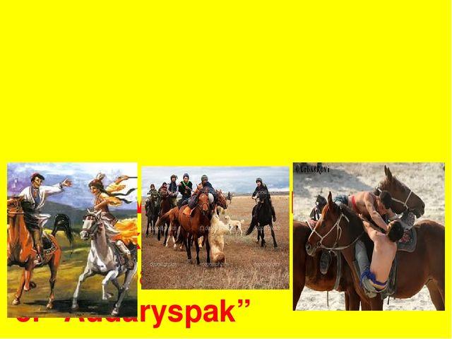 """Work with book. Reading. 1. """"Kyz kuu"""" 2. """"Kokpar"""" 3. """"Audaryspak"""""""