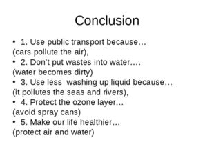 Conclusion 1. Use public transport because… (cars pollute the air), 2. Don't