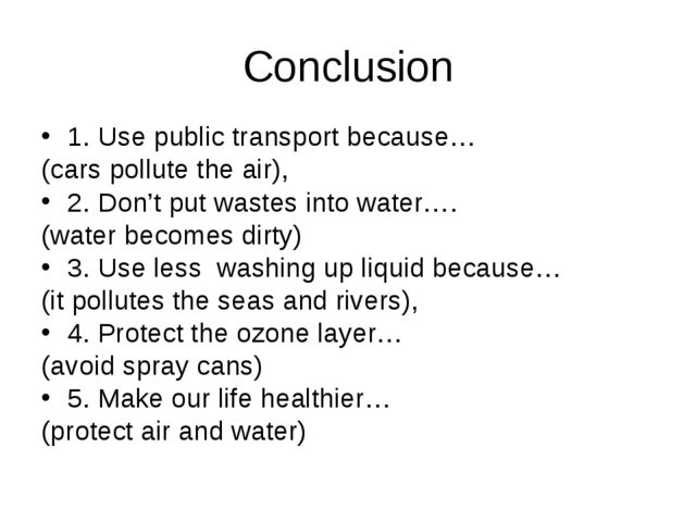 Conclusion 1. Use public transport because… (cars pollute the air), 2. Don't...