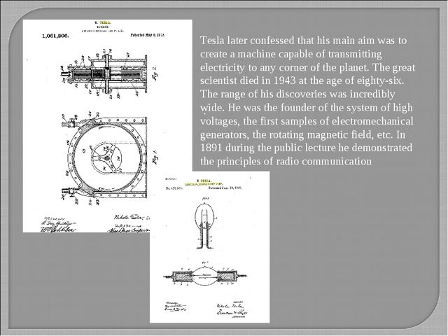 . Tesla later confessed that his main aim was to create a machine capable of...