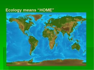 """Ecology means """"HOME"""""""