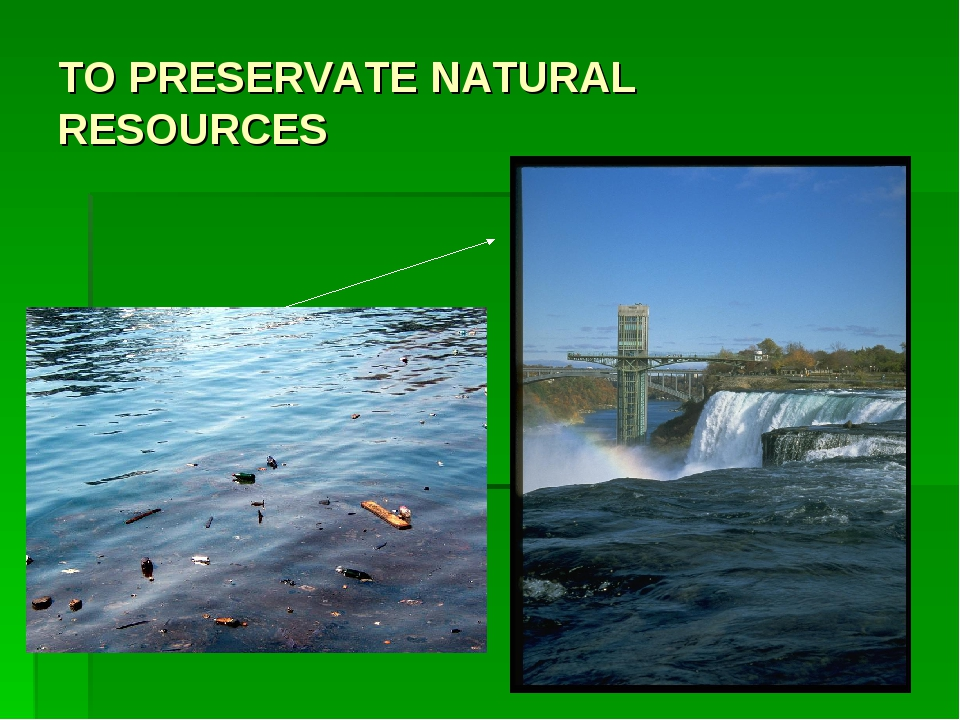 TO PRESERVATE NATURAL RESOURCES