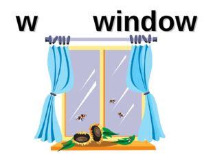 w window