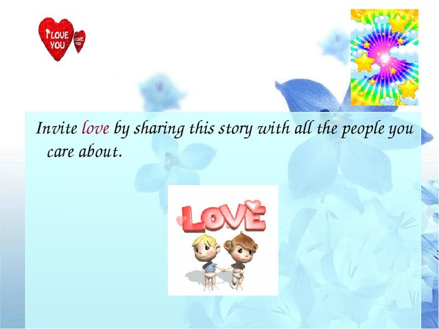 Invite love by sharing this story with all the people you care about.