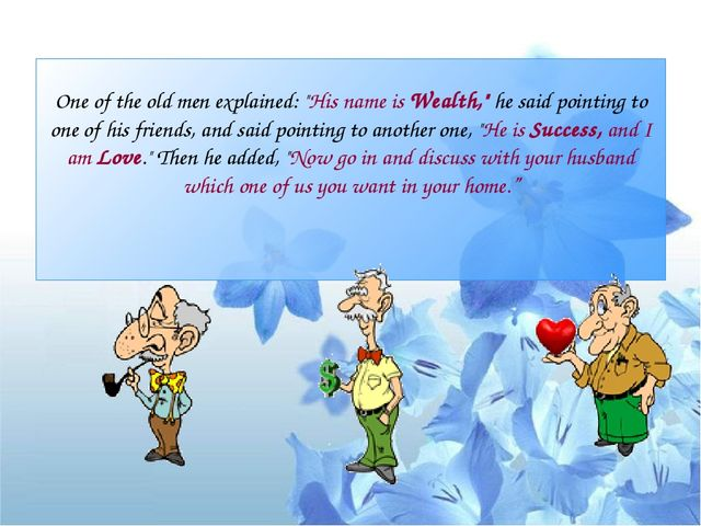 """One of the old men explained: """"His name is Wealth,"""" he said pointing to one o..."""