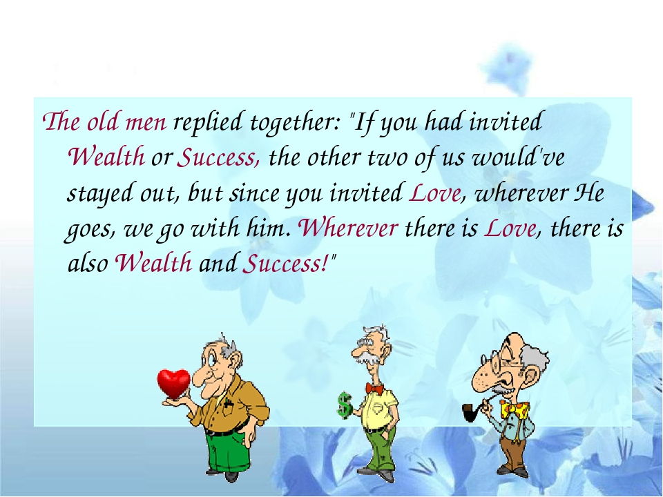 """The old men replied together: """"If you had invited Wealth or Success, the othe..."""
