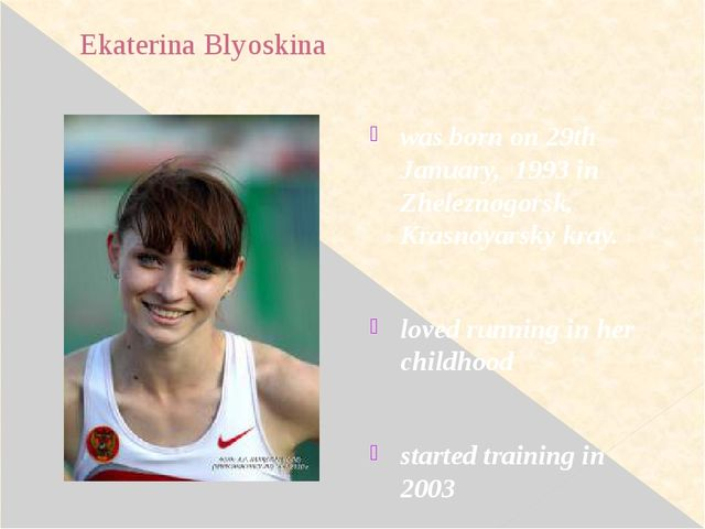 Ekaterina Blyoskina was born on 29th January, 1993 in Zheleznogorsk, Krasnoya...