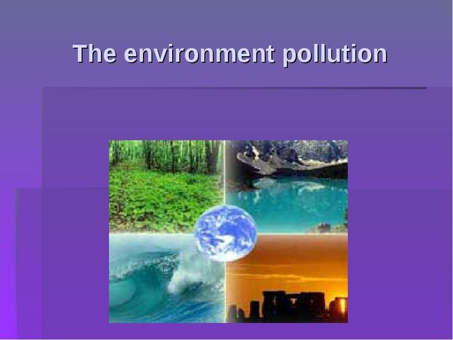 The environment pollution