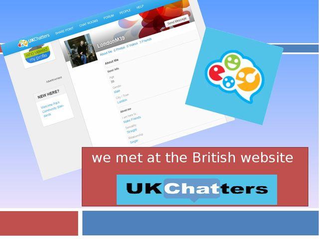 we met at the British website