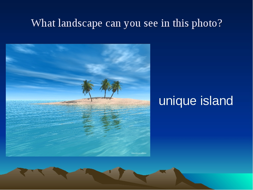 What landscape can you see in this photo? unique island