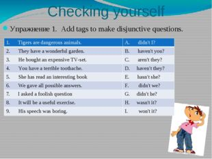 Checking yourself Упражнение 1. Add tags to make disjunctive questions. 1.