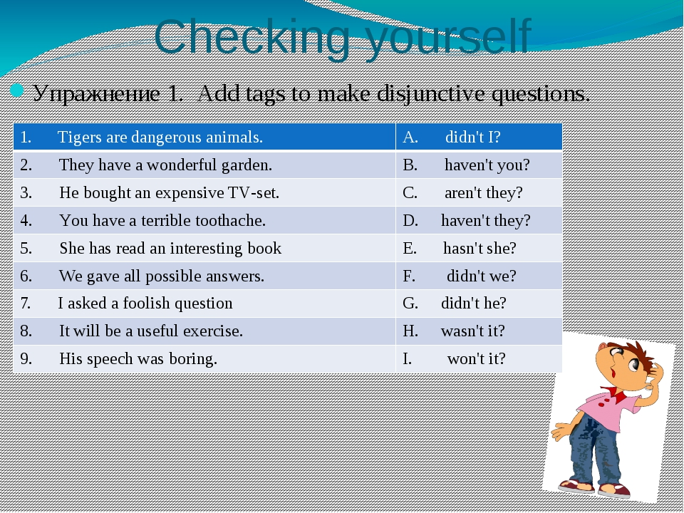 Checking yourself Упражнение 1. Add tags to make disjunctive questions. 1.   ...