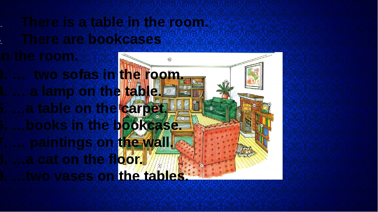 There is a table in the room. There are bookcases in the room. 3. … two sofa...