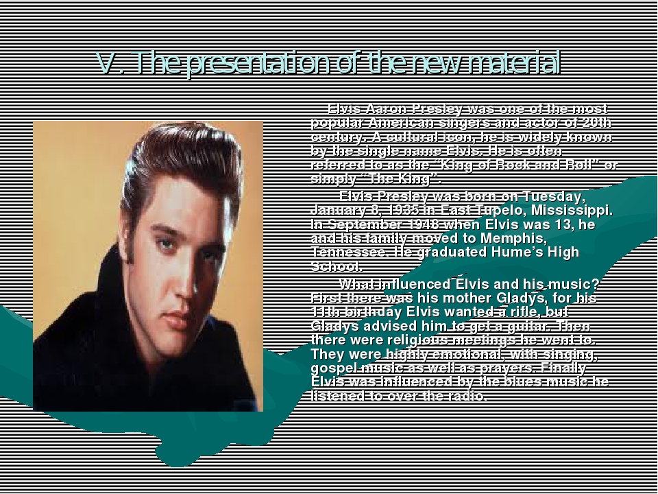 V. The presentation of the new material Elvis Aaron Presley was one of the mo...