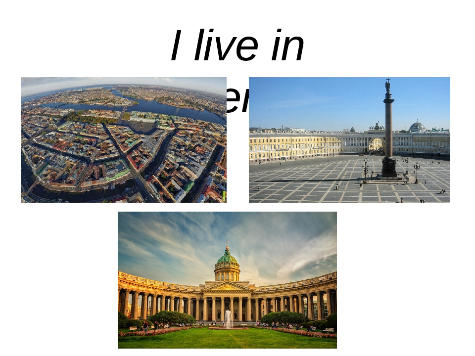 I live in St.Petersburg.