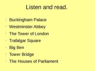 Listen and read. Buckingham Palace Westminster Abbey The Tower of London Traf