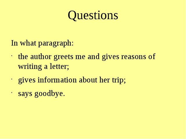 Questions In what paragraph: the author greets me and gives reasons of writin...
