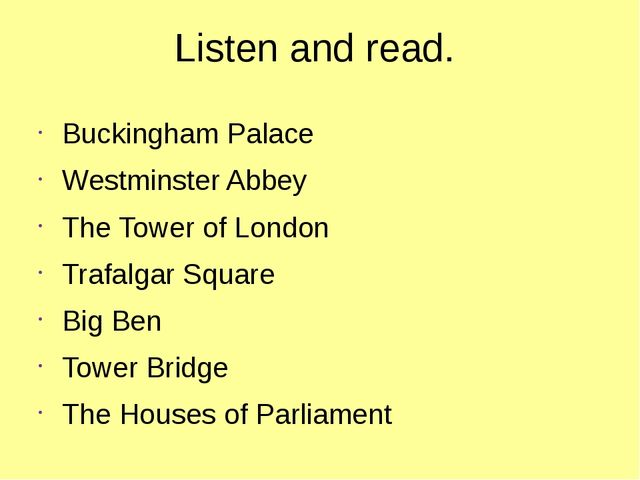 Listen and read. Buckingham Palace Westminster Abbey The Tower of London Traf...