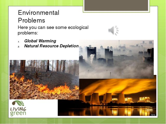 Environmental Problems Global Warming Natural Resource Depletion Here you can...