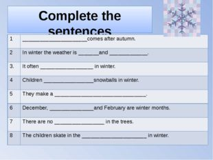 Complete the sentences 1 ______________________comes after autumn. 2 In winte