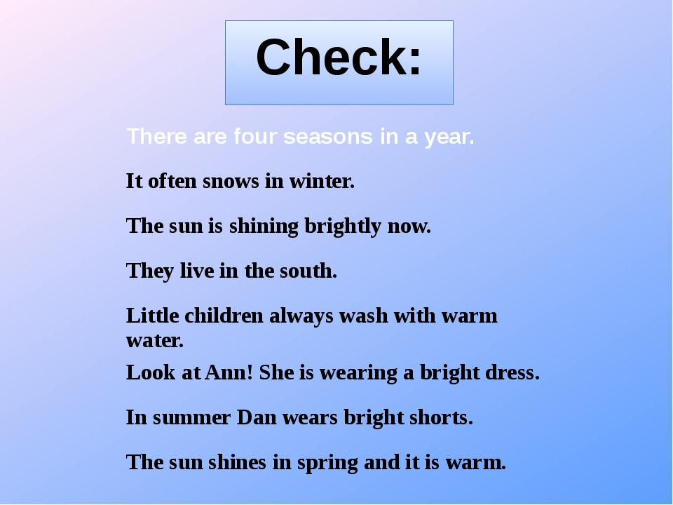 Check: There are four seasons in a year. It often snows in winter. The sun is...