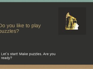 Do you like to play puzzles? Let`s start! Make puzzles. Are you ready? ‹#›