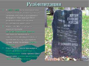 Реабилитация В 1957—1958 были восстановлены национальные автономии калмыков,