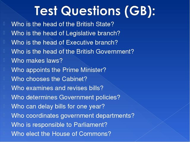 Who is the head of the British State? Who is the head of Legislative branch?...