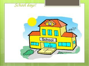 School days!