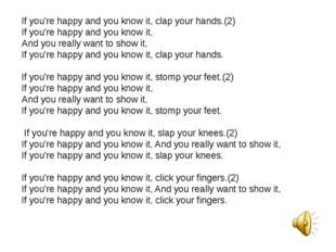 If you're happy and you know it, clap your hands.(2) If you're happy and you