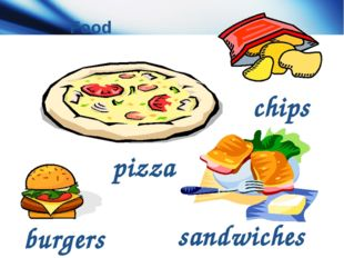 Food pizza burgers sandwiches chips
