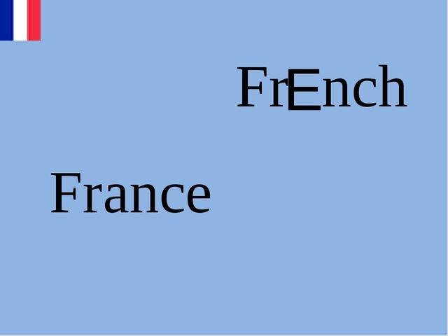 France Fr nch E