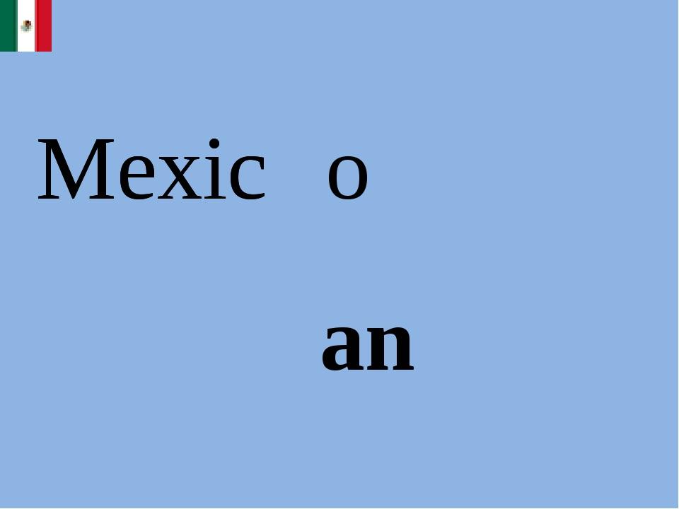 Mexic o Mexic an