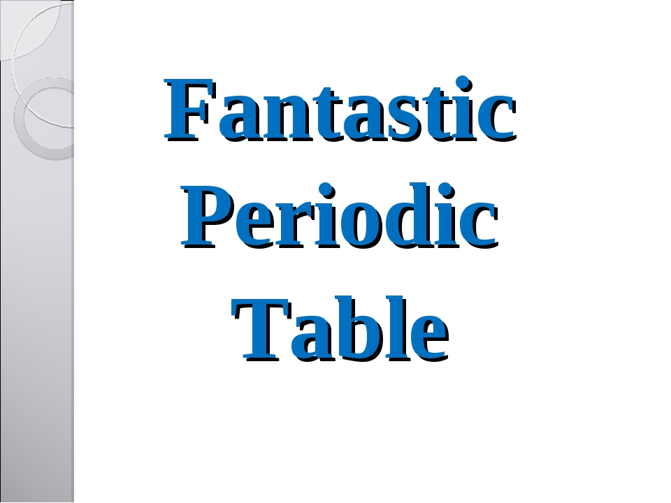 Fantastic Periodic Table