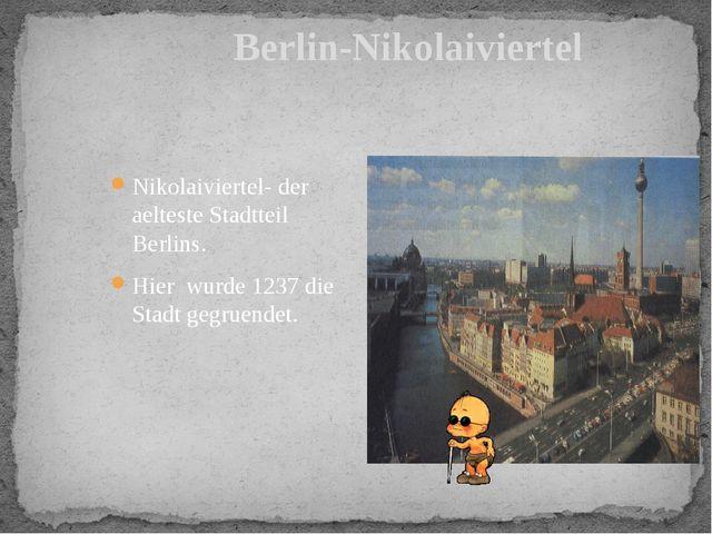 Berlin-Nikolaiviertel Nikolaiviertel- der aelteste Stadtteil Berlins. Hier wu...