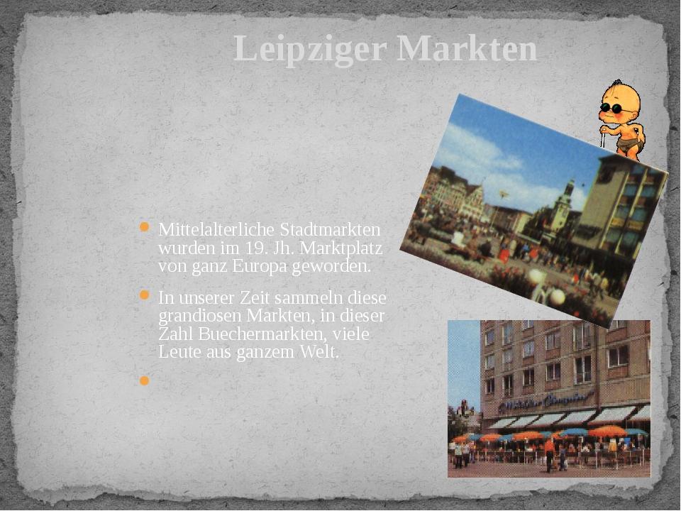 Mittelalterliche Stadtmarkten wurden im 19. Jh. Marktplatz von ganz Europa ge...