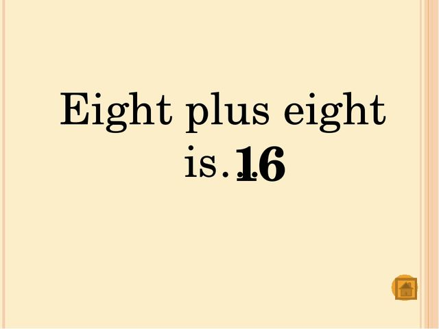 Fourteen plus eight is… 22